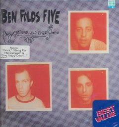 Whatever and ever amen /  Ben Folds Five. - Ben Folds Five.