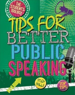Tips for better public speaking /  Louise Spilsbury - Louise Spilsbury