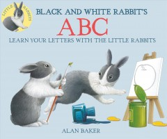 Black and white Rabbit's ABC /  alan Baker. - alan Baker.
