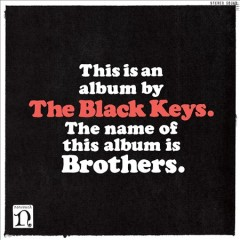 Brothers /  The Black Keys. - The Black Keys.