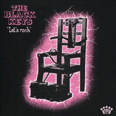 Let's rock /  The Black Keys.