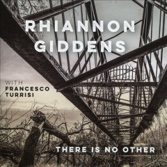 There is no other /  Rhiannon Giddens.