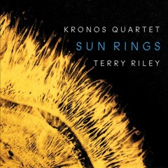 Sun rings /  Terry Riley ; Kronos Quartet. - Terry Riley ; Kronos Quartet.