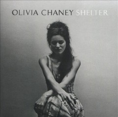 Shelter /  Olivia Chaney. - Olivia Chaney.