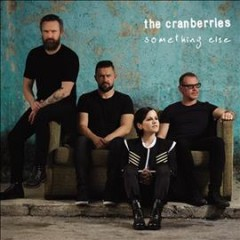 Something else /  the Cranberries. - the Cranberries.