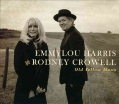 Old yellow moon /  Emmylou Harris, Rodney Crowell.