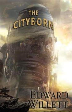 The cityborn /  Edward Willett. - Edward Willett.