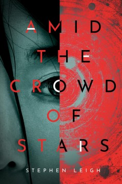Amid the crowd of stars /  Stephen Leigh.