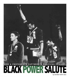 Black power salute : how a photograph captured a political protest / by Danielle Smith-Llera. - by Danielle Smith-Llera.