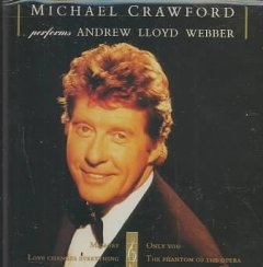 Michael Crawford performs Andrew Lloyd Webber  /  [all music written by Andrew Lloyd Webber]. - [all music written by Andrew Lloyd Webber].