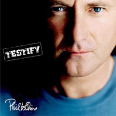 Testify /  Phil Collins. - Phil Collins.