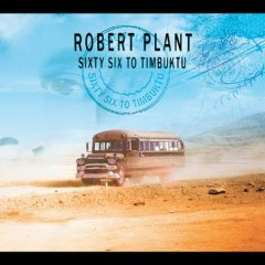 Sixty six to Timbuktu /  Robert Plant.