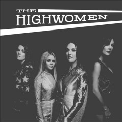 The Highwomen / Highwomen - Highwomen