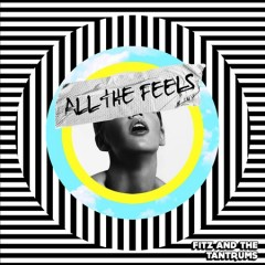 All the feels /  Fitz and the Tantrums. - Fitz and the Tantrums.