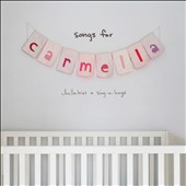 Songs for Carmella : lullabies & sing-a-longs / Christina Perri. - Christina Perri.