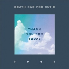 Thank you for today /  Death Cab For Cutie. - Death Cab For Cutie.