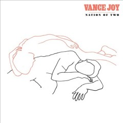 Nation of two /  Vance Joy. - Vance Joy.