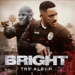 Bright : the album [soundtrack].