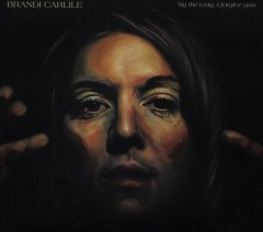 By the way, I forgive you /  Brandi Carlile. - Brandi Carlile.