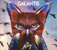The aviary /  Galantis. - Galantis.