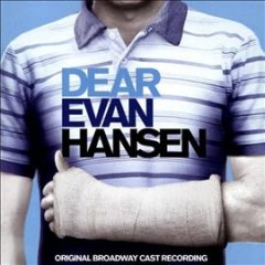 Dear Evan Hansen : original Broadway cast recording / [music and lyrics by Benj Pasek, Justin Paul]. - [music and lyrics by Benj Pasek, Justin Paul].