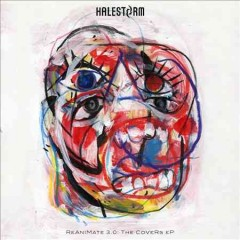 ReAniMate 3.0 : the CoVeRs EP / Halestorm.