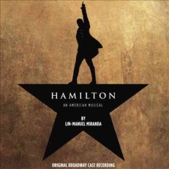 Hamilton : original Broadway cast recording.
