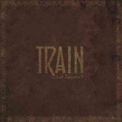 Train does Led Zeppelin II /  Train.