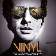 Vinyl : the essentials, best of season 1 : music from the HBO original series.