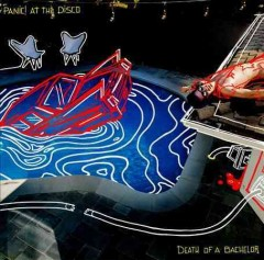 Death of a bachelor /  Panic! at the Disco. - Panic! at the Disco.