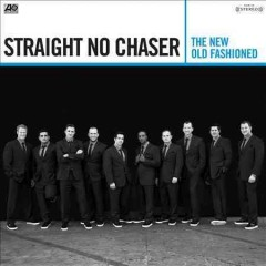 The New Old Fashioned /  Straight No Chaser