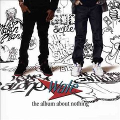 The album about nothing /  Wale. - Wale.