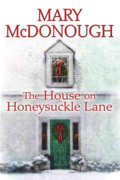 The house on Honeysuckle Lane /  Mary McDonough.