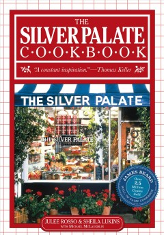 The Silver Palate cookbook /  Julee Rosso & Sheila Lukins with Michael McLaughlin ; photographs by Patrick Tregenza and Susan Goldman ; illustrations by Sheila Lukins.