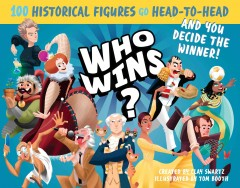 Who wins? /  created by Clay Swartz ; illustrated by Tom Booth. - created by Clay Swartz ; illustrated by Tom Booth.