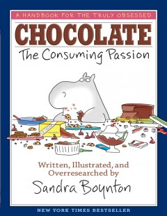 Chocolate : the consuming passion / by Sandra Boynton.