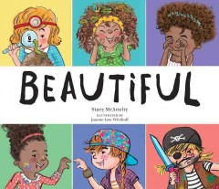Beautiful /  Stacy McAnulty; illustrated by Joanne Lew Vriethoff.