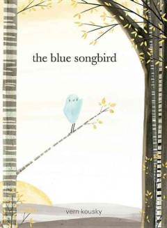 The blue songbird /  Vern Kousky.