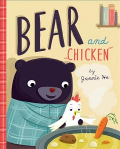Bear and Chicken /  by Jannie Ho. - by Jannie Ho.