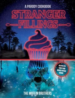 Stranger fillings /  the Muffin Brothers. - the Muffin Brothers.