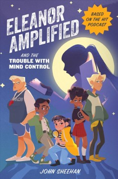 Eleanor Amplified and the trouble with mind control /  John Sheehan.