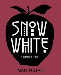 Snow White /  Matt Phelan.