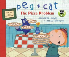 Peg + Cat.  Jennifer Oxley + Billy Aronson. - Jennifer Oxley + Billy Aronson.