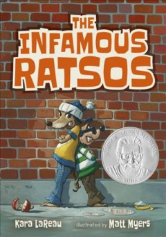 The infamous Ratsos /  Kara LaReau ; illustrated by Matt Myers. - Kara LaReau ; illustrated by Matt Myers.
