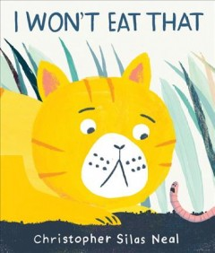 I won't eat that /  Christopher Silas Neal. - Christopher Silas Neal.
