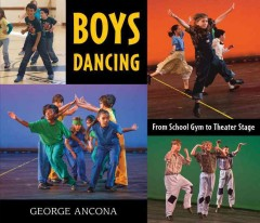 Boys Dancing : From School Gym to Theater Stage