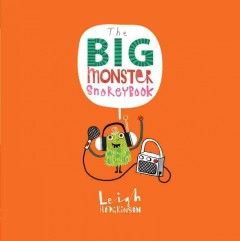 The big monster snorey book /  Leigh Hodgkinson.