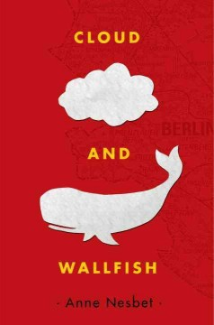 Cloud and Wallfish /  Anne Nesbet. - Anne Nesbet.