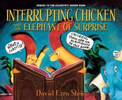 Interrupting chicken and the elephant of surprise /  David Ezra Stein.