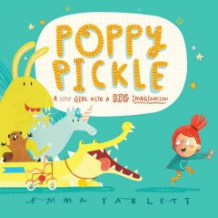 Poppy Pickle /  Emma Yarlett.